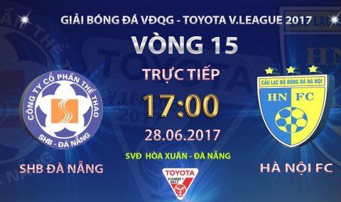 """SHB Đà Nẵng vs Hà Nội FC, 17h00 ngày 28/06: Món quà từ """"người anh em""""?"""