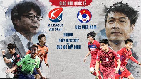 U22 Việt Nam vs ĐT Ngôi sao K-League, 20h00 ngày 29/7: Bữa tiệc tấn công