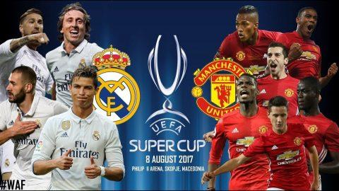 Những điều cần biết về trận tranh Siêu cúp châu Âu giữa Real Madrid và Man Utd