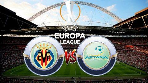 Villarreal vs Astana, 0h00 ngày 15/9: 'Tàu ngầm vàng' vượt trội