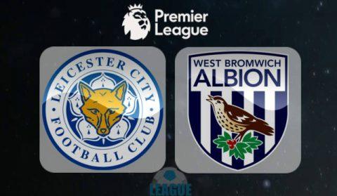 Nhận định Leicester vs West Brom, 02h00 ngày 17/10: Điểm tựa King Power