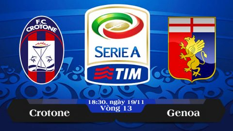 Nhận định Crotone vs Genoa, 18h30 ngày 19/11: Rơi xuống vực thẳm