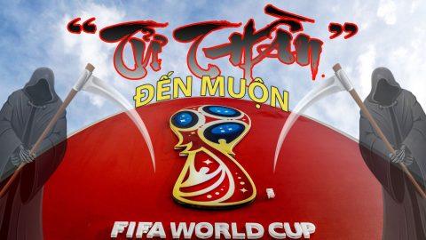 """World Cup 2018: Chờ """"TỬ THẦN"""" đến muộn"""