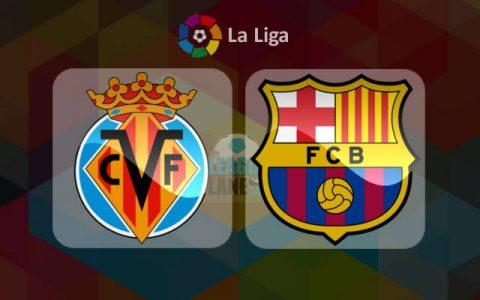 Nhận định Villarreal vs Barcelona, 02h45 ngày 11/12: Tiếp tục giữ ngôi đầu