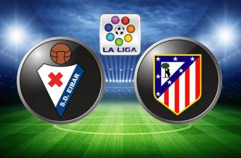 Nhận định Eibar vs Atletico Madrid, 0h30 ngày 14/01: Khó cho đội nhà