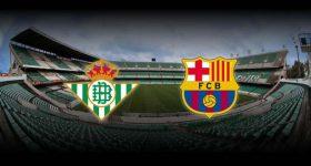 Nhận định Real Betis vs Barcelona, 02h40 ngày 22/01: Tổn thương tự trọng