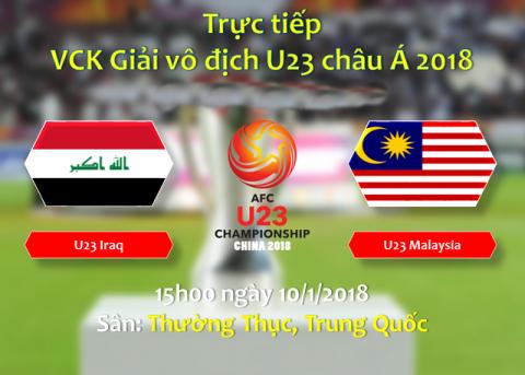 Nhận định U23 Iraq vs U23 Malaysia, 15h00 ngày 10/01: Khó cho đội khách