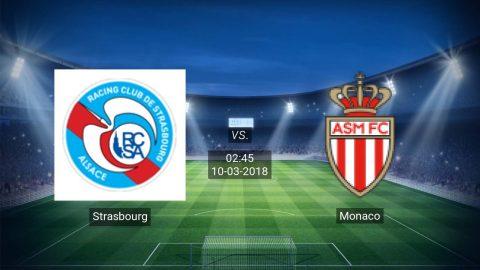 Nhận định Strasbourg vs Monaco, 02h45 ngày 10/03: Nỗi buồn sân khách