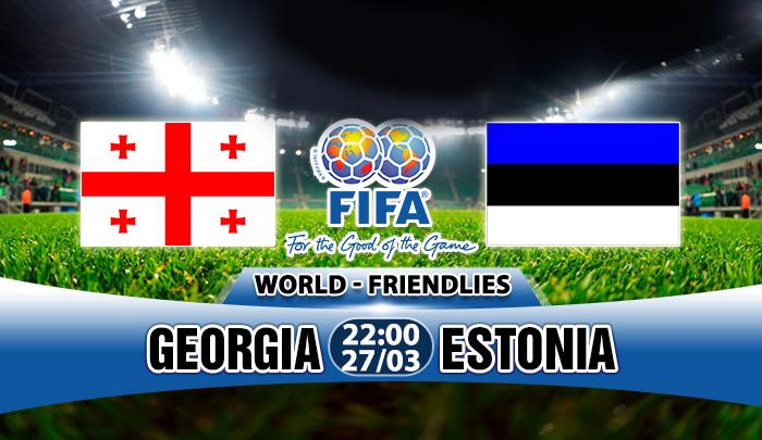 Nhận định Georgia vs Estonia, 20h00 ngày 27/3: Bảy trận bất bại