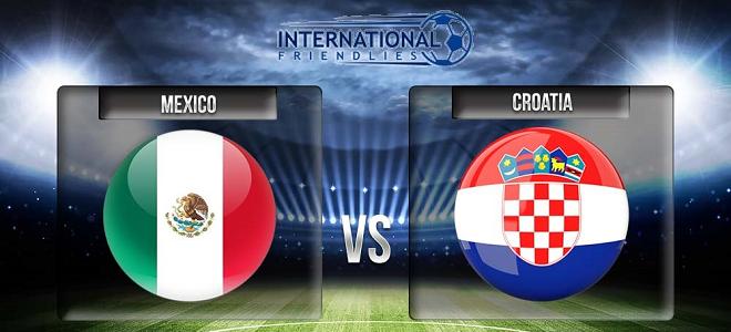 Nhận định Mexico vs Croatia, 08h30 ngày 28/03: Cân tài cân sức