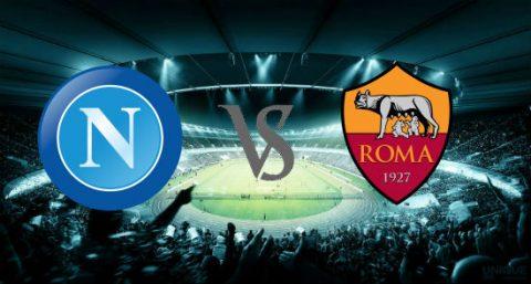 Nhận định Napoli vs AS Roma, 02h45 ngày 04/3: Tiếp tục nỗ lực…