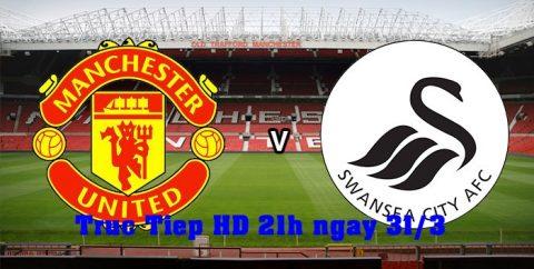 Link xem trực tiếp bóng đá Man Utd vs Swansea, 21h00 ngày 31/03 HD siêu mượt