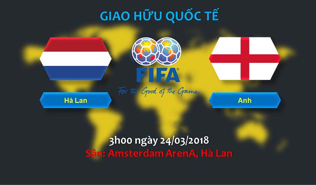 Nhận định Hà Lan vs Anh, 02h45 ngày 24/3: Vạn sự khởi đầu nan
