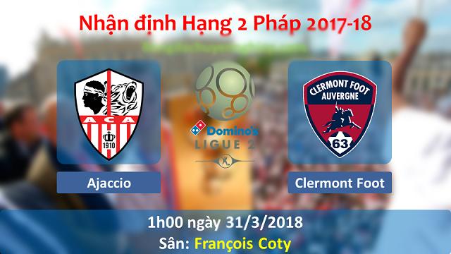 Nhận định Ajaccio vs Clermont, 02h00 ngày 31/3: Quý như vàng