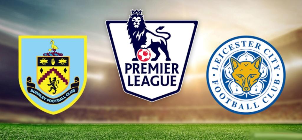 Nhận định Burnley vs Leicester, 21h00 ngày 14/04: Bầy cáo gặp khó