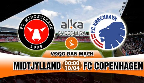 Nhận định Midtjylland vs FC Copenhagen, 00h00 ngày 10/04: Kéo dài mạch thắng