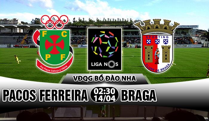 Nhận định Pacos Ferreira vs Braga, 02h30 ngày 14/4: Vùng vẫy khỏi vũng lầy