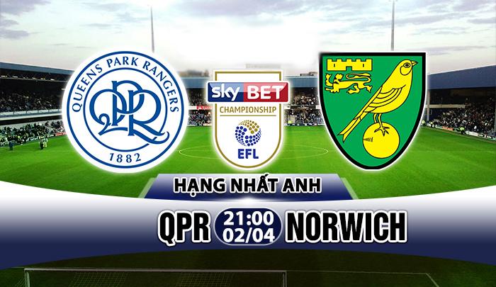 Nhận định QPR vs Norwich, 21h00 ngày 02/04: Chim hoàng yến gặp khó