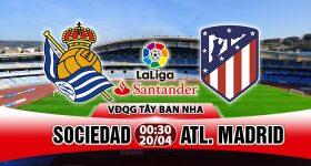 Nhận định Sociedad vs Atletico Madrid, 00h30 ngày 20/04: Đất dữ Anoeta