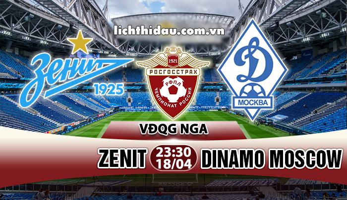 Nhận định Zenit vs Dinamo Moscow, 23h30 ngày 19/04: Chủ nhà mất niềm tin