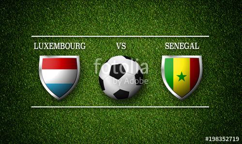 Nhận định Luxembourg vs Senegal, 01h00 ngày 01/6: Nhà cái chọn cửa dưới