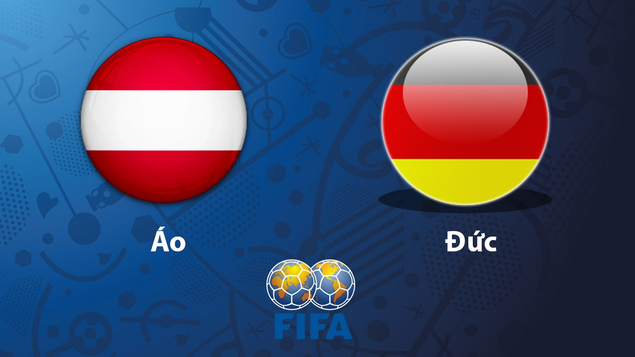 Nhận định bóng đá Áo vs Đức, 23h00 ngày 02/06: Đến lúc ra oai
