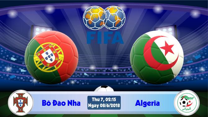 Nhận định bóng đá Bồ Đào Nha vs Algeria, 2h15 ngày 08/06: Thử nghiệm cuối cùng