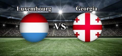 Nhận định Luxembourg vs Georgia, 01h00 ngày 6/6: Ca khúc khải hoàn