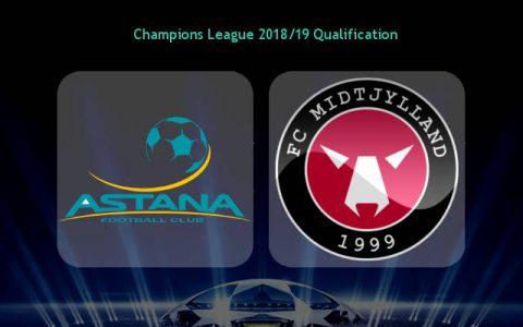 Nhận định Astana vs Midtjylland, 21h00 ngày 24/7: Vòng sơ loại 2 Champions League