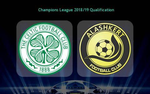Nhận định Celtic vs Alashkert, 01h45 ngày 19/7: Thảnh thơi đi tiếp