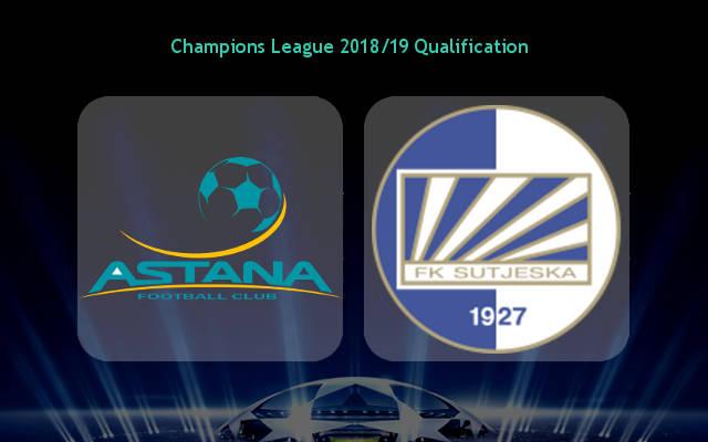 Nhận định Astana vs Sutjeska, 21h00 ngày 11/7: Tạo lợi thế sớm