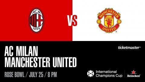 Nhận định AC Milan vs MU, 10h00 ngày 26/6: ICC 2018