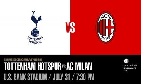Nhận định Tottenham vs AC Milan, 07h30 ngày 01/8: ICC 2018
