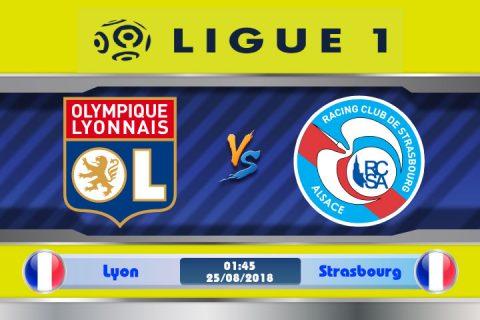 Nhận định Lyon vs Strasbourg, 1h45 ngày 25/8: Vòng 2 giải VĐQG Pháp