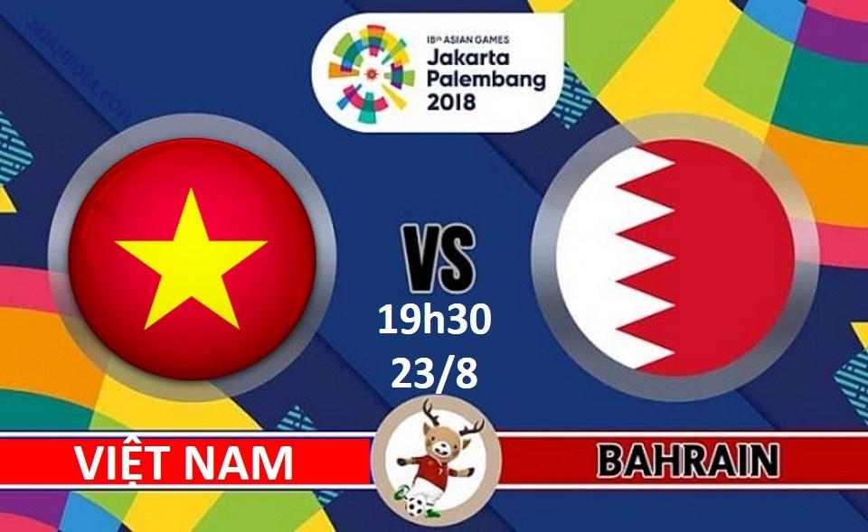 Nhận định U23 Việt Nam vs U23 Bahrain, 19h30 ngày 23/8: ASIAD 2018