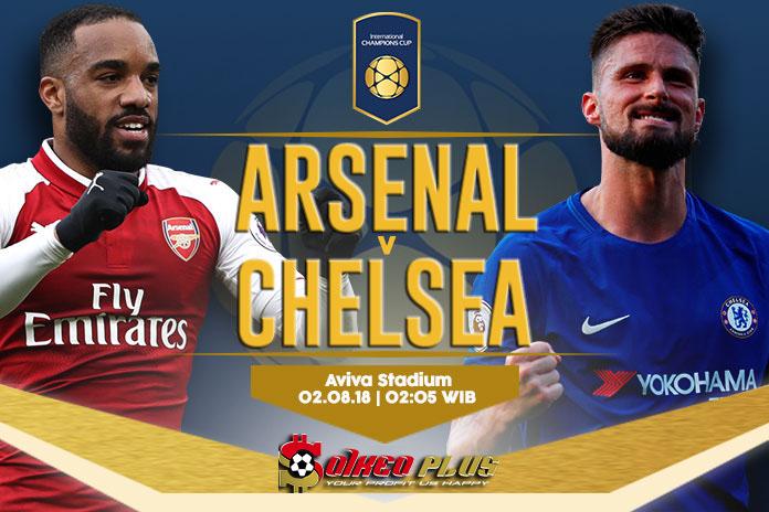 Nhận định Arsenal vs Chelsea, 02h00 ngày 02/8: ICC 2018
