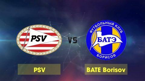 Nhận định PSV Eindhoven vs BATE Borisov, 02h00 ngày 30/8: Champions League