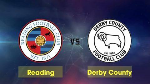 Nhận định Reading vs Derby County, 02h00 ngày 04/8: Giải hạng Nhất Anh