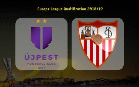 Nhận định Ujpest vs Sevilla, 02h00 ngày 3/8: Europa League