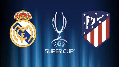 Nhận định Real Madrid vs Atletico Madrid, 02h00 ngày 16/8: Siêu Cúp châu Âu