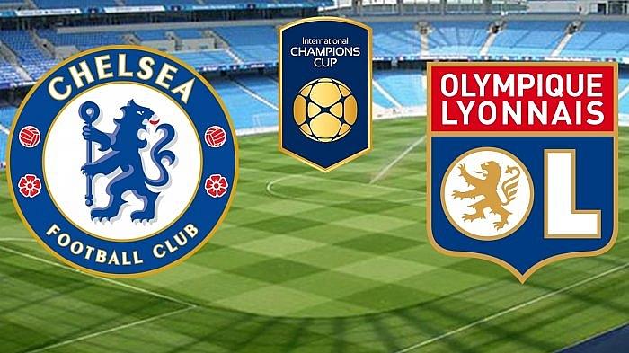 Nhận định Chelsea vs Lyon, 02h00 ngày 8/8: ICC 2018