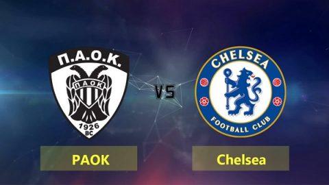 Nhận định PAOK vs Chelsea, 23h55 ngày 20/9: Cúp C2 Châu Âu