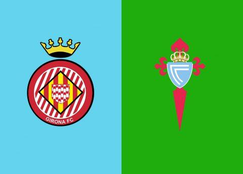 Nhận định Girona vs Celta Vigo, 02h00 ngày 18/9: VĐQG Tây Ban Nha