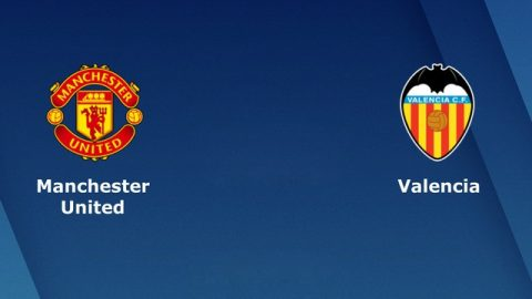 Nhận định MU vs Valencia, 02h00 ngày 3/10: Champions League