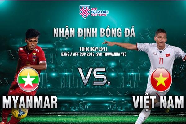 Nhận định Myanmar vs Việt Nam, 18h30 ngày 20/11: Niềm tin chiến thắng