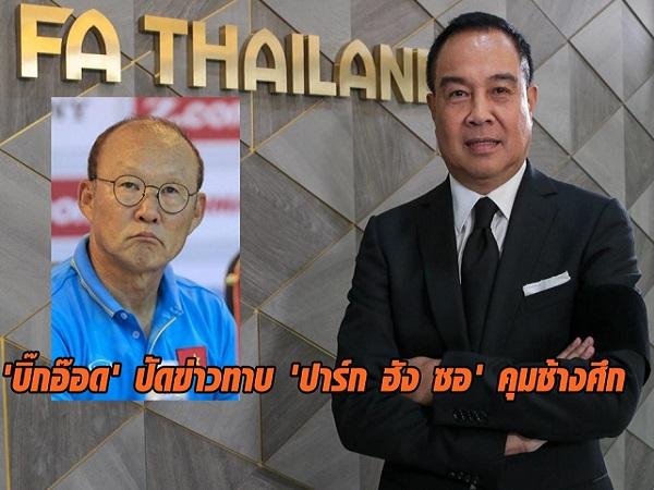 Chủ tịch LĐBĐ Thái Lan khẳng định không có ý định chiêu mộ thầy Park