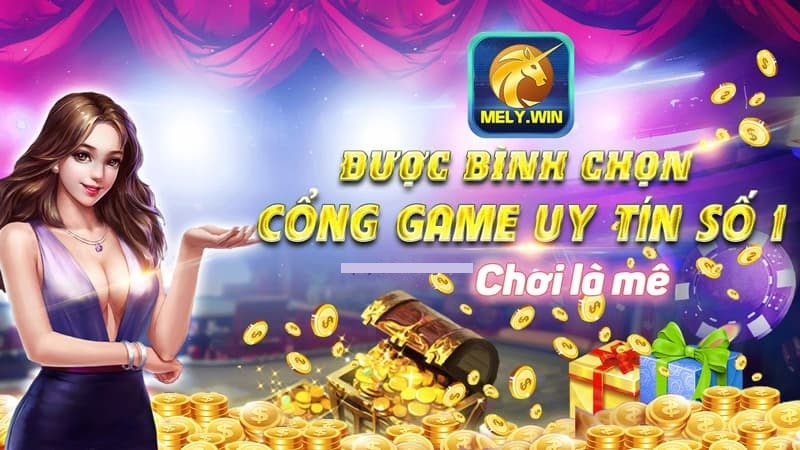 Cổng game uy tín số 1 - Mely Win