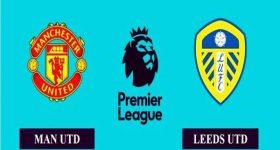Nhận định Man Utd vs Leeds, 18h30 ngày 14/8 Ngoại hạng Anh